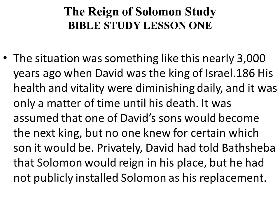 The situation was something like this nearly 3,000 years ago when David was the king of Israel.186 His health and vitality were diminishing daily, and it was only a matter of time until his death.