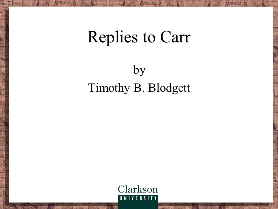 Carr tells it like it is. About one-third of the letters to the editor supported Carr.