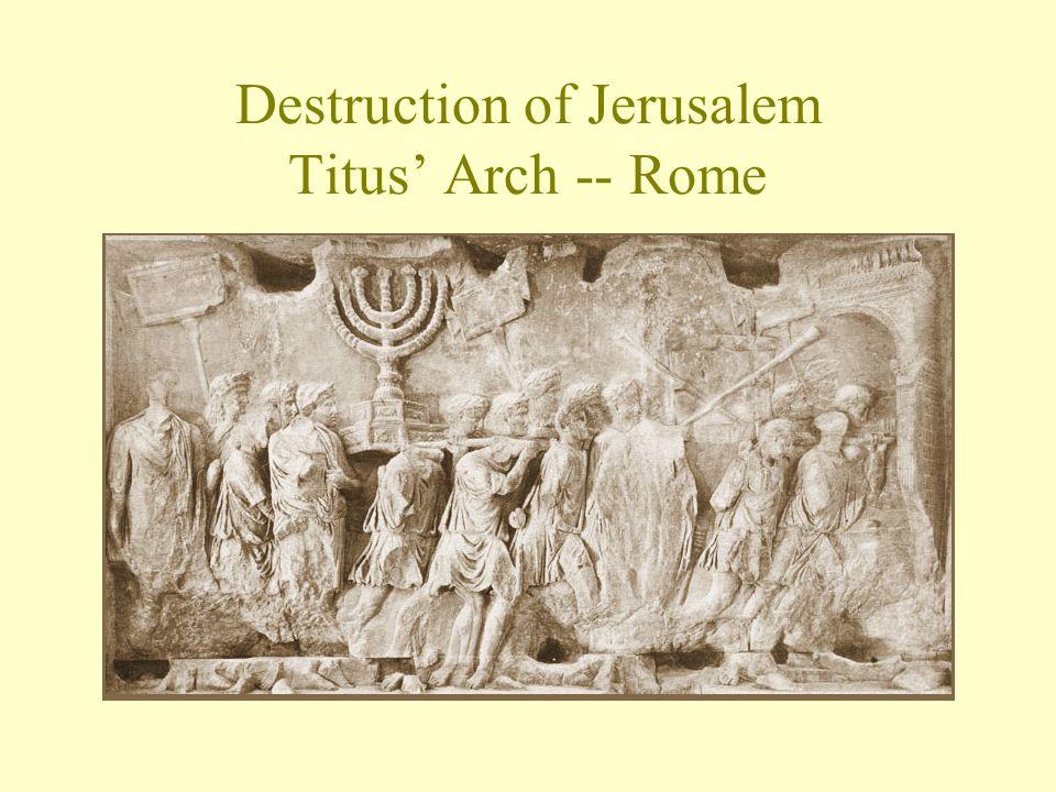 Destruction of Jerusalem Titus' Arch -- Rome