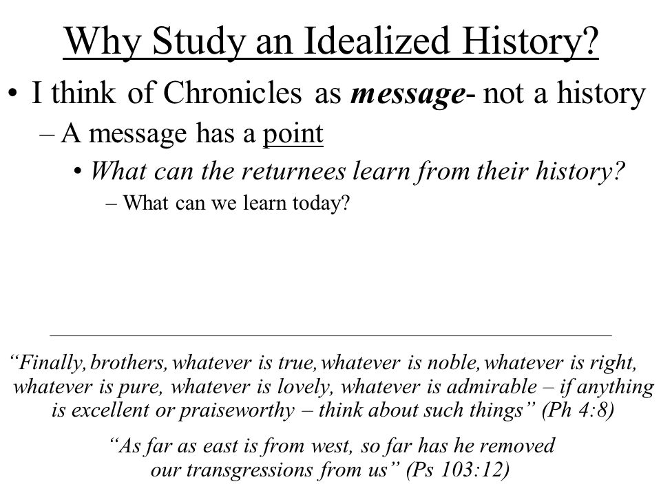 Why Study an Idealized History.