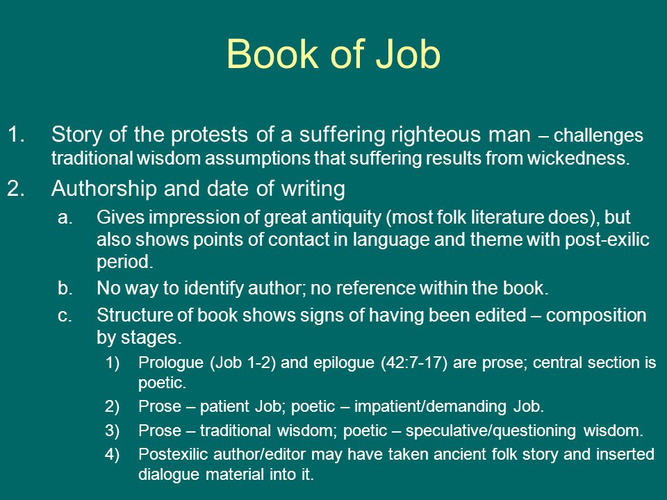Book of Job 3.Structure and content of the book a.Prose prologue1-2 b.Job's lament3