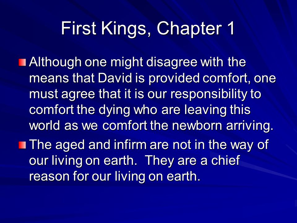 First Kings, Chapter 1 3 Then they searched throughout Israel for a beautiful girl and found Abishag, a Shunammite, and brought her to the king.