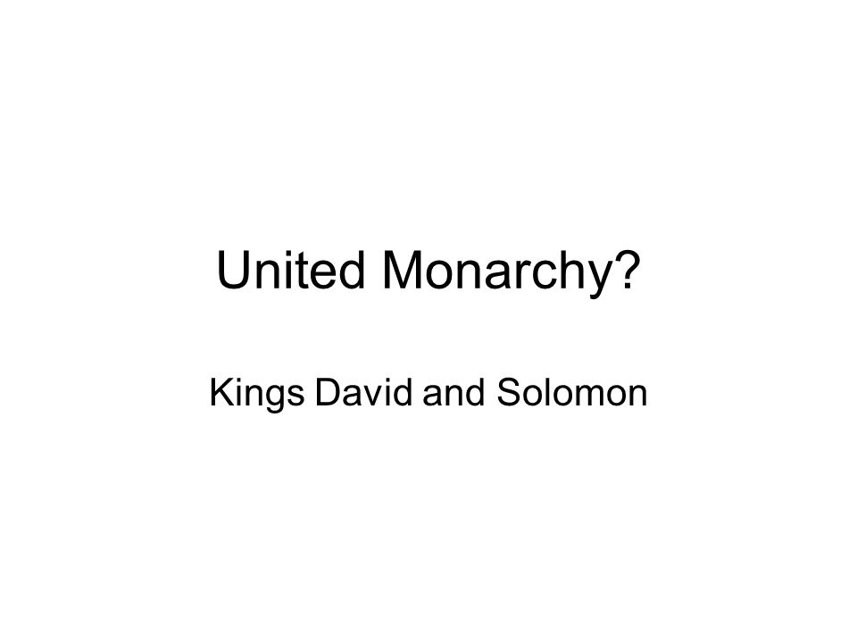 United Monarchy Kings David and Solomon