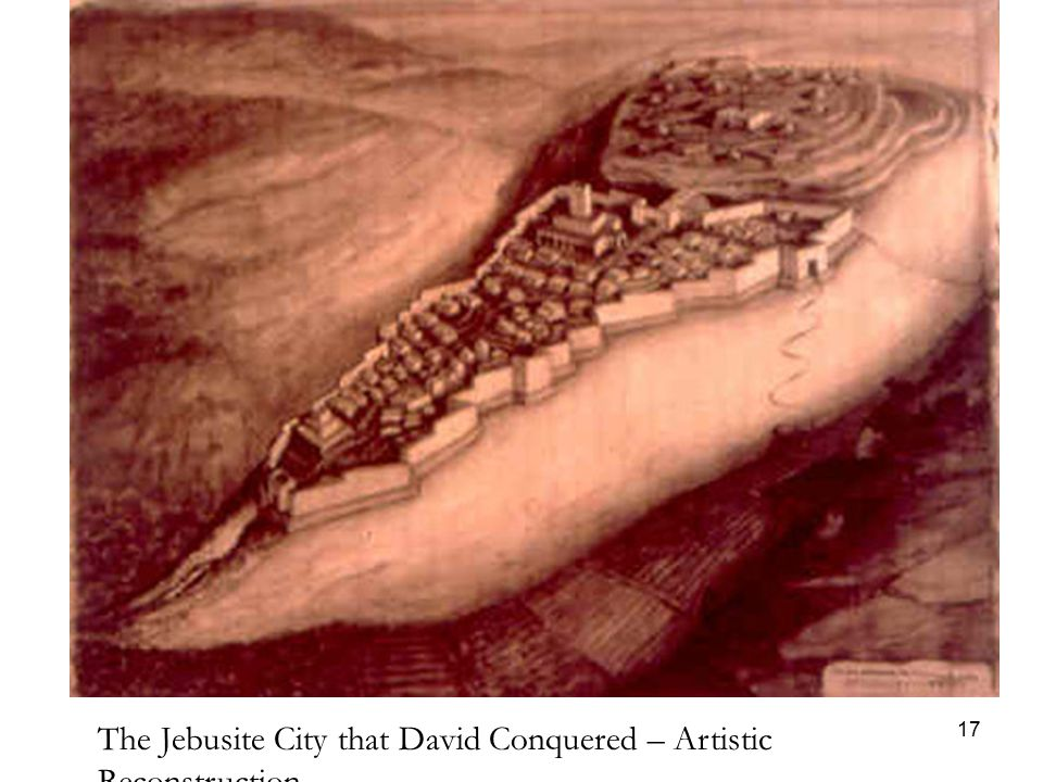 17 The Jebusite City that David Conquered – Artistic Reconstruction.