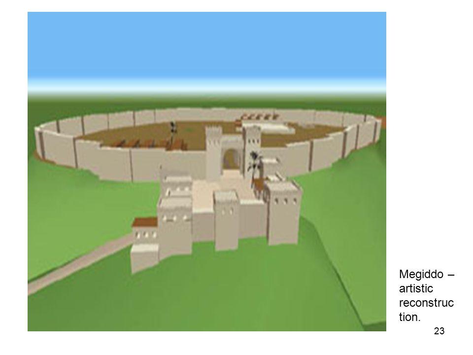 23 Megiddo – artistic reconstruc tion.