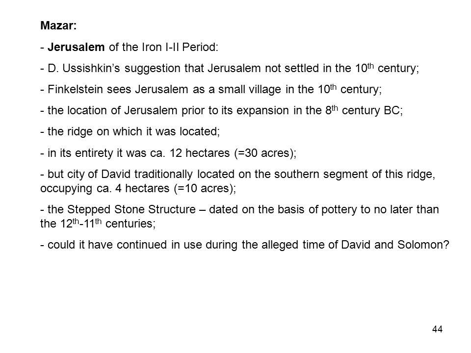 44 Mazar: - Jerusalem of the Iron I-II Period: - D.