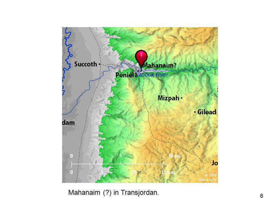 6 Mahanaim ( ) in Transjordan.
