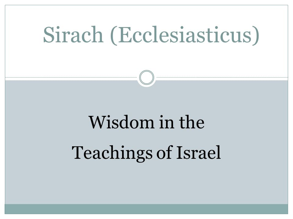 Sirach (Ecclesiasticus) Wisdom in the Teachings of Israel
