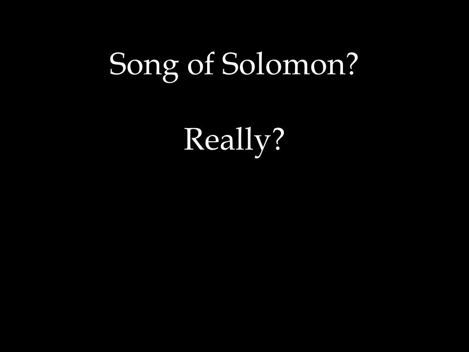 Song of Solomon Really