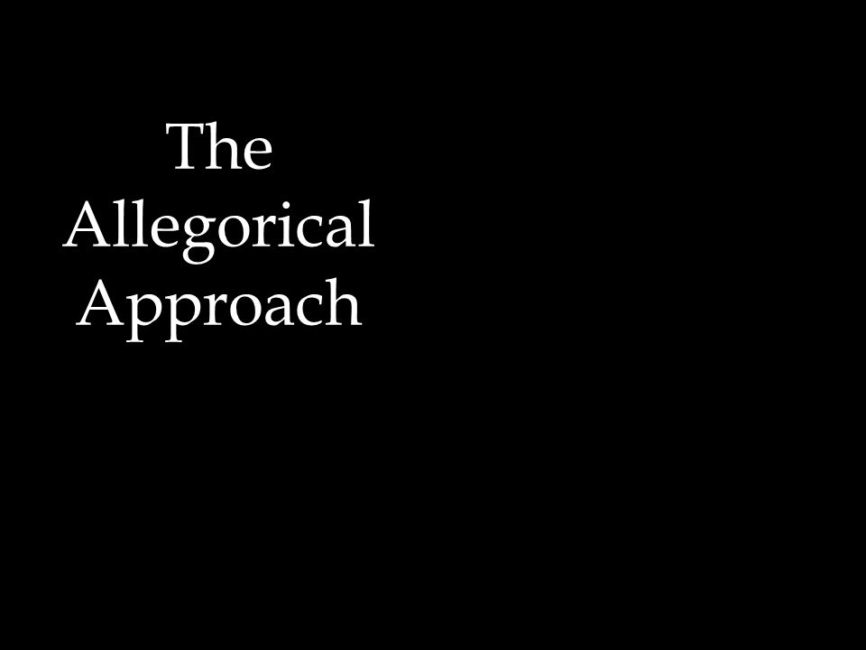 The Allegorical Approach