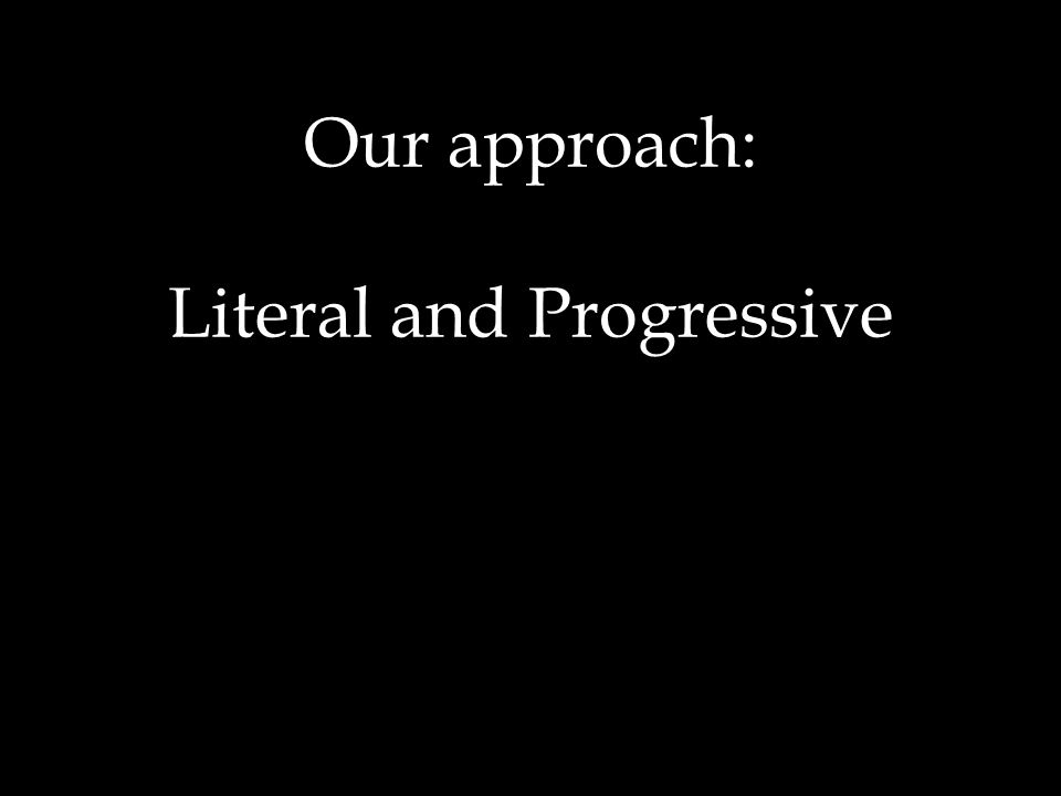 Our approach: Literal and Progressive