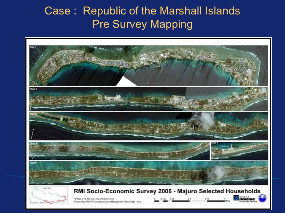 Case : Republic of the Marshall Islands Pre Survey Mapping
