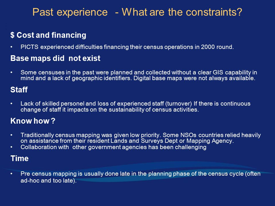 Past experience - What are the constraints.