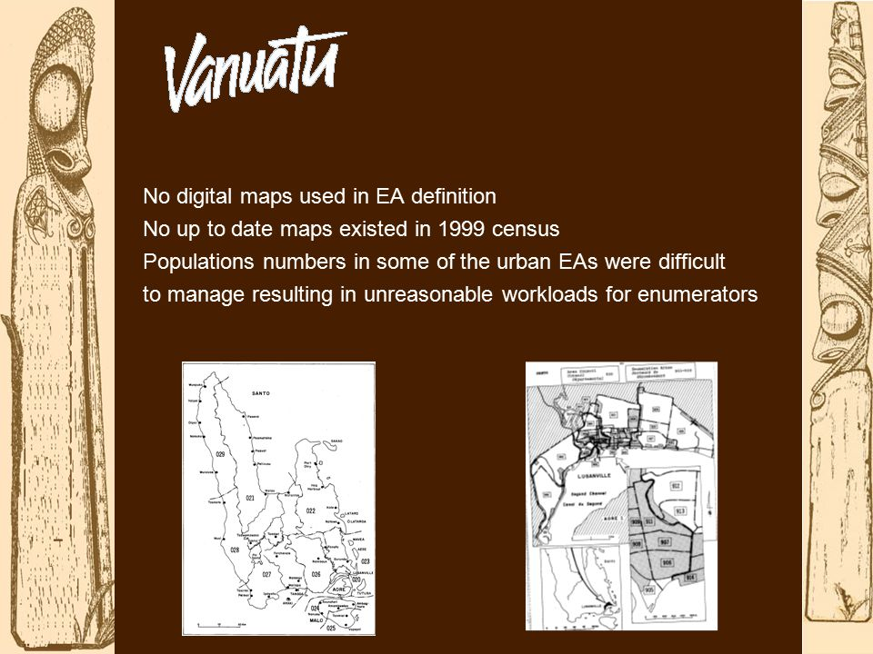 No digital maps used in EA definition No up to date maps existed in 1999 census Populations numbers in some of the urban EAs were difficult to manage resulting in unreasonable workloads for enumerators