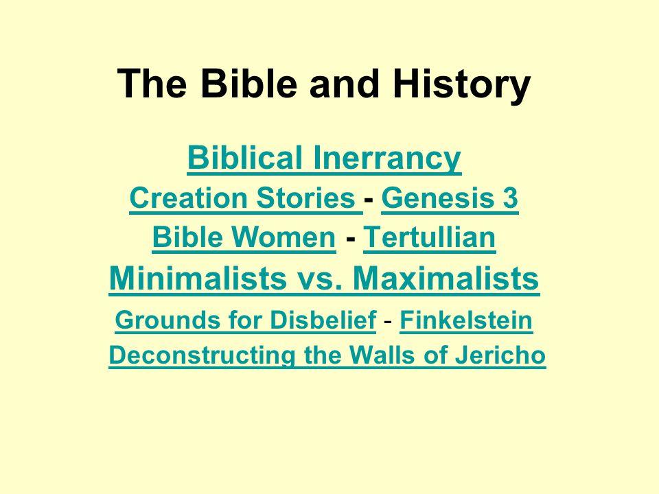 The Bible and History Biblical Inerrancy Creation Stories Creation Stories - Genesis 3Genesis 3 Bible WomenBible Women - TertullianTertullian Minimalists vs.