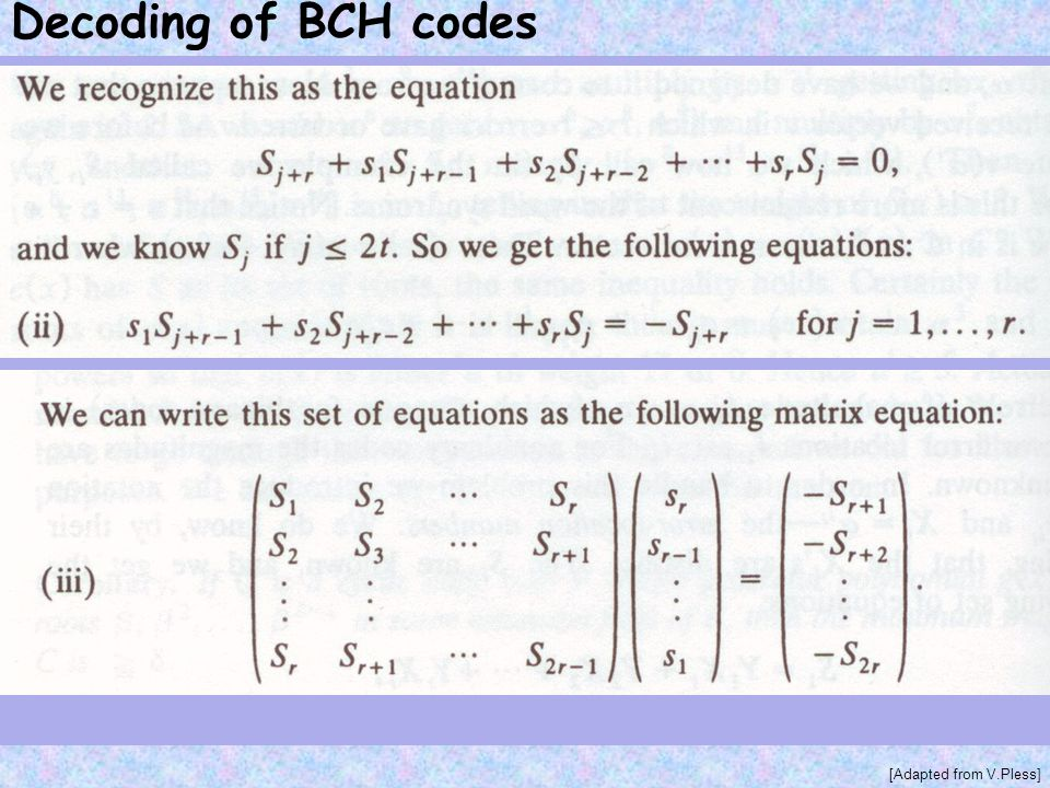 Decoding of BCH codes [Adapted from V.Pless]
