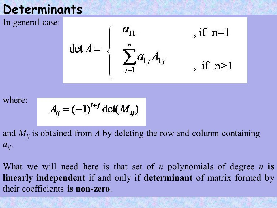 Vandermonde matrices and determinants We will consider determinant of special form: