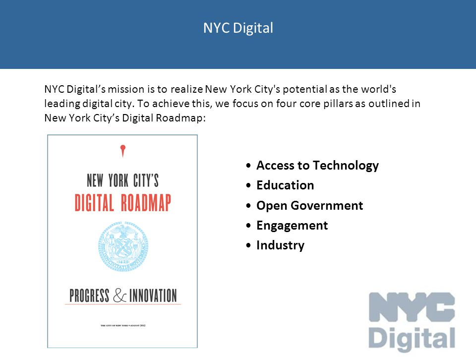 NYC Digital NYC Digital's mission is to realize New York City s potential as the world s leading digital city.