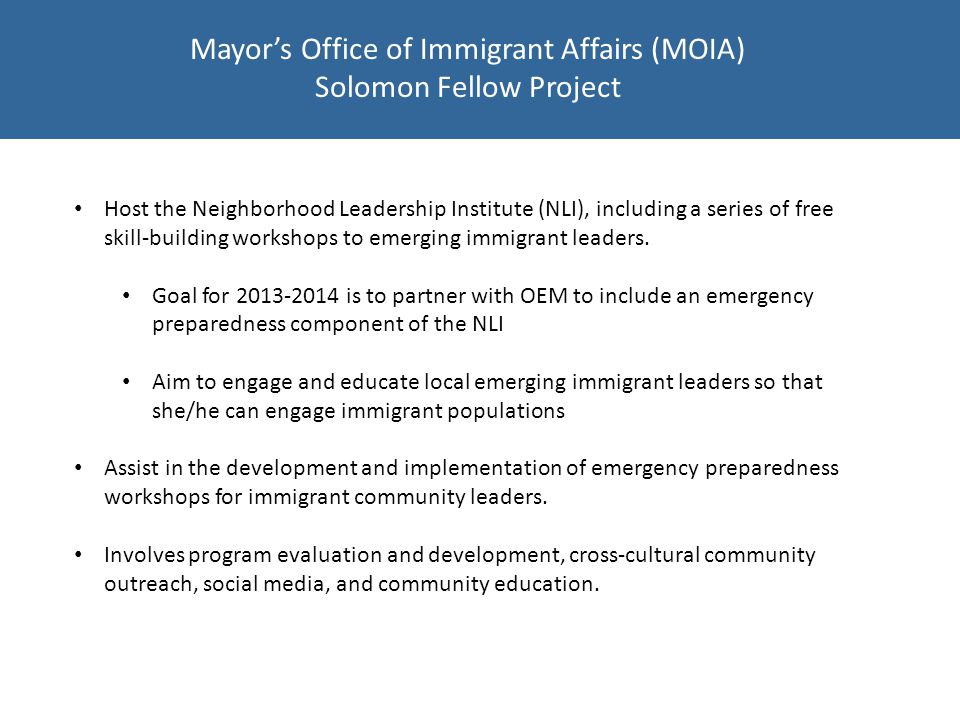 Mayor's Office of Immigrant Affairs (MOIA) Solomon Fellow Project Host the Neighborhood Leadership Institute (NLI), including a series of free skill-building workshops to emerging immigrant leaders.