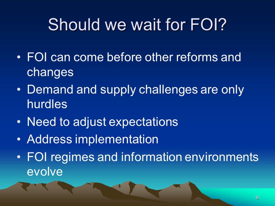 Should we wait for FOI.