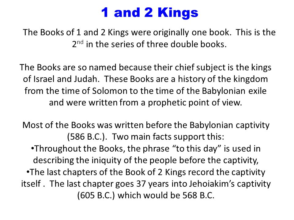 1 and 2 Kings The Books of 1 and 2 Kings were originally one book.