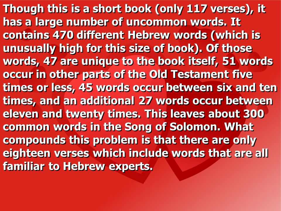 Though this is a short book (only 117 verses), it has a large number of uncommon words.