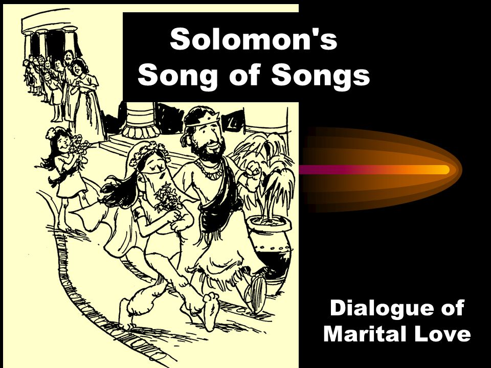 Solomon's Song of Songs Dialogue of Marital Love