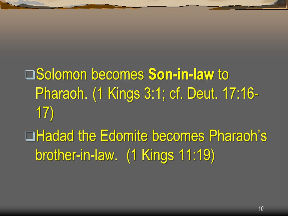  Solomon becomes Son-in-law to Pharaoh. (1 Kings 3:1; cf.