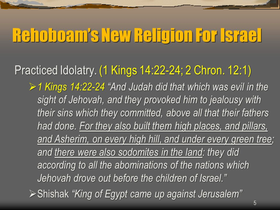 Rehoboam's New Religion For Israel Practiced Idolatry.