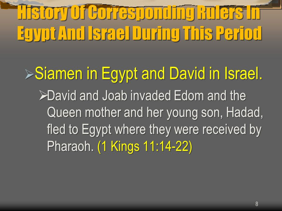 History Of Corresponding Rulers In Egypt And Israel During This Period  Siamen in Egypt and David in Israel.