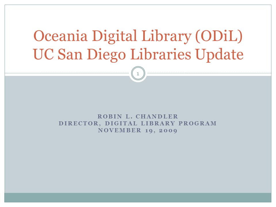 Discussion Scope Collections: ODiL & UCSD Libraries Discovery and Delivery  UCSD Libraries Digital Library Collection  Online Archive of California  PRDLA Archive Project Milestones 2