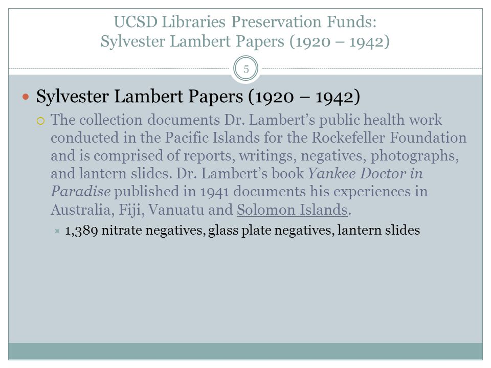 UCSD Libraries Preservation Funds: Sylvester Lambert Papers (1920 – 1942) 5 Sylvester Lambert Papers (1920 – 1942)  The collection documents Dr.