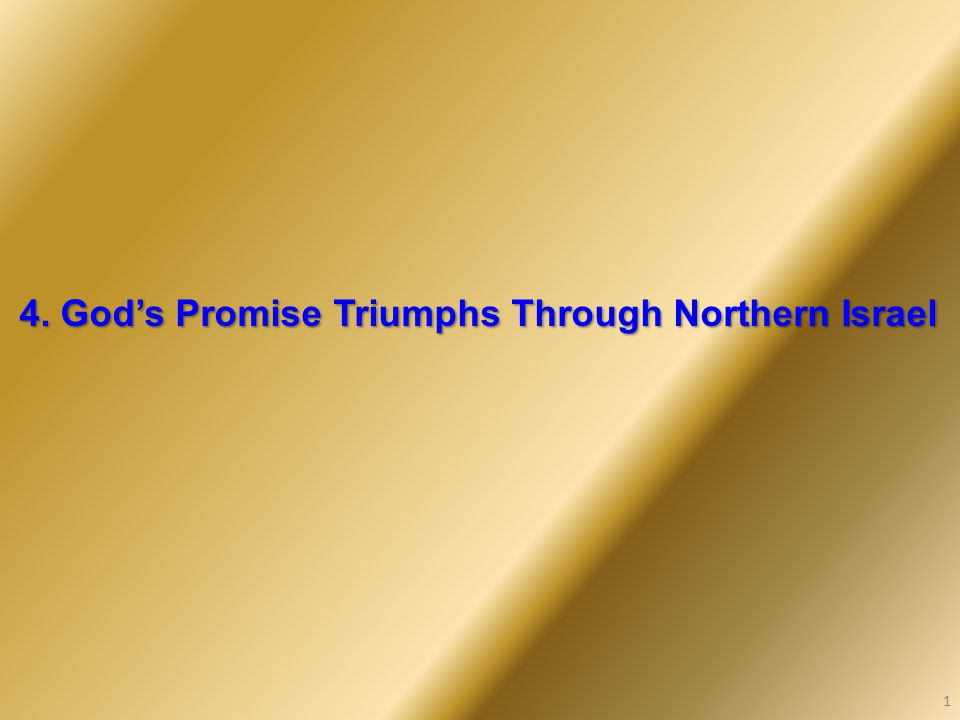 4. God's Promise Triumphs Through Northern Israel 1