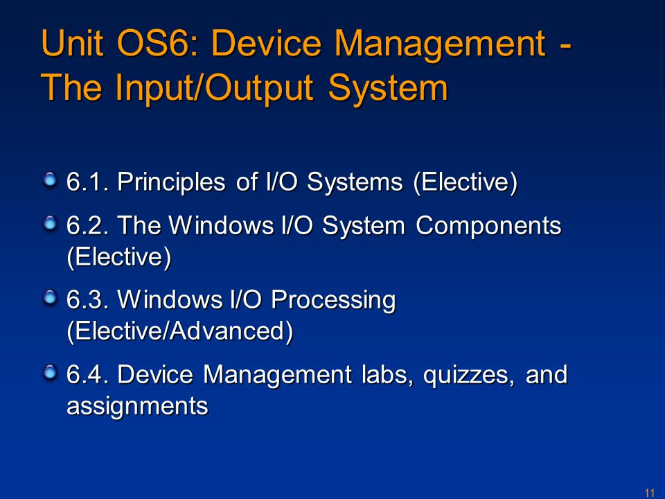 11 Unit OS6: Device Management - The Input/Output System 6.1.