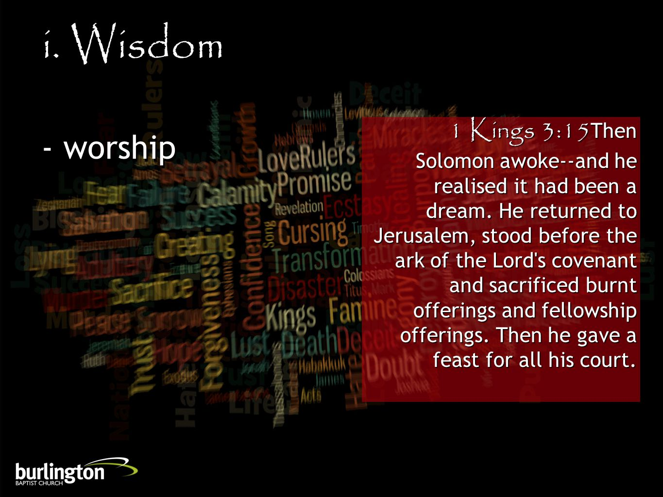 1 Kings 3:15Then Solomon awoke--and he realised it had been a dream. He returned to Jerusalem, stood before the ark of the Lord's covenant and sacrifi