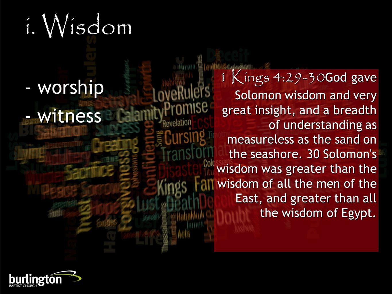 1 Kings 4:29-30God gave Solomon wisdom and very great insight, and a breadth of understanding as measureless as the sand on the seashore. 30 Solomon's