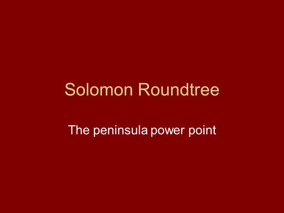 Solomon Roundtree The peninsula power point
