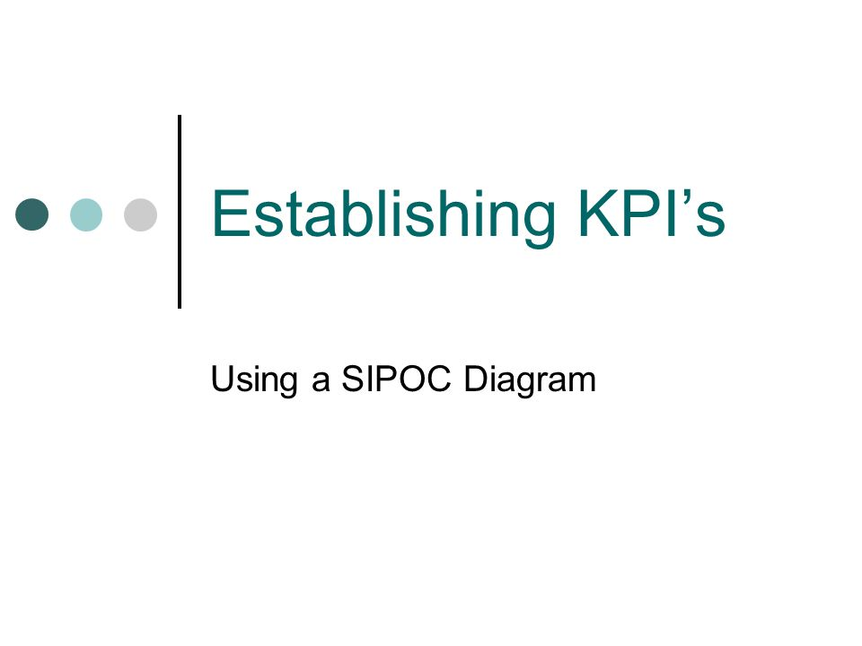 Establishing KPI's Using a SIPOC Diagram