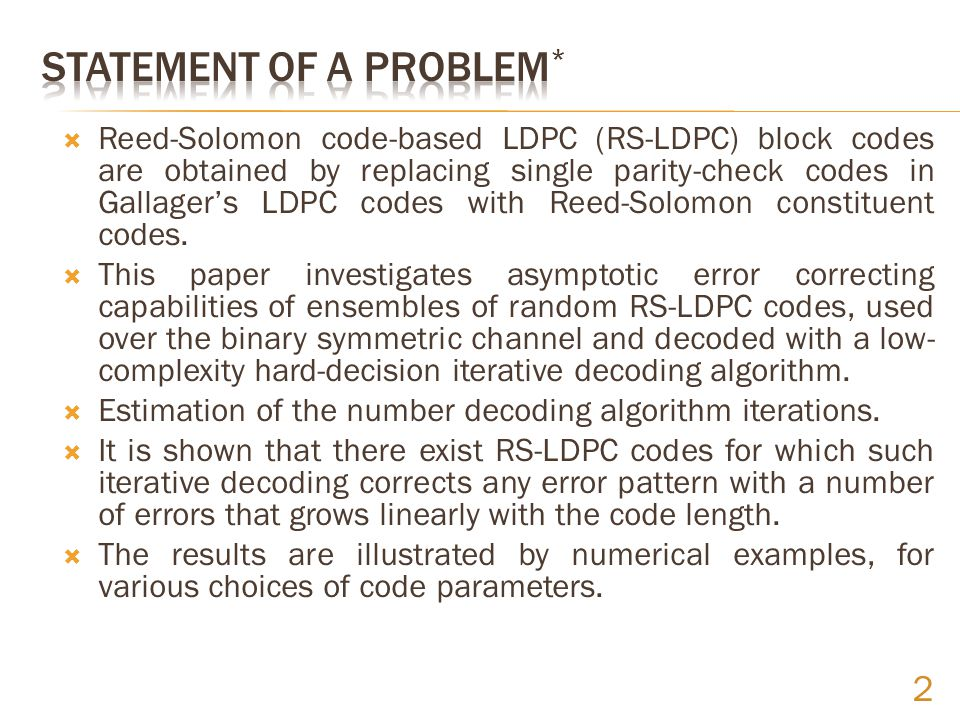  Reed-Solomon code-based LDPC (RS-LDPC) block codes are obtained by replacing single parity-check codes in Gallager's LDPC codes with Reed-Solomon constituent codes.
