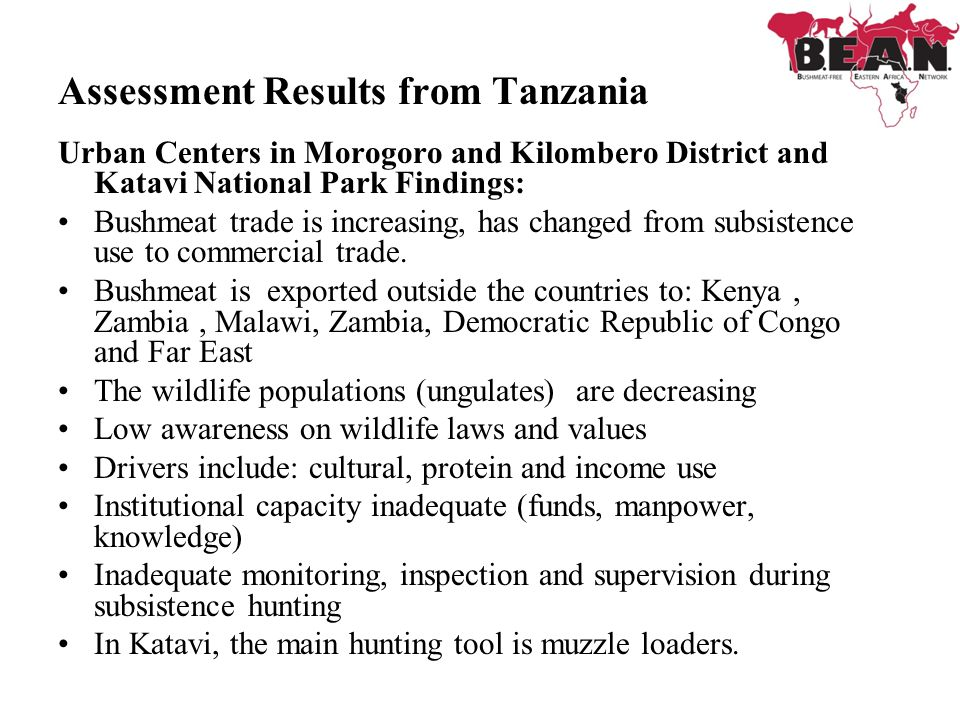 Assessment Results from Tanzania Urban Centers in Morogoro and Kilombero District and Katavi National Park Findings: Bushmeat trade is increasing, has