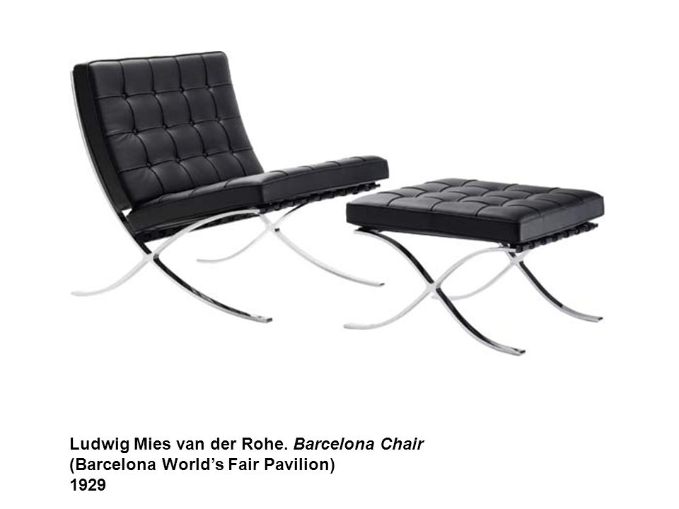 Ludwig Mies van der Rohe. Barcelona Chair (Barcelona World's Fair Pavilion) 1929