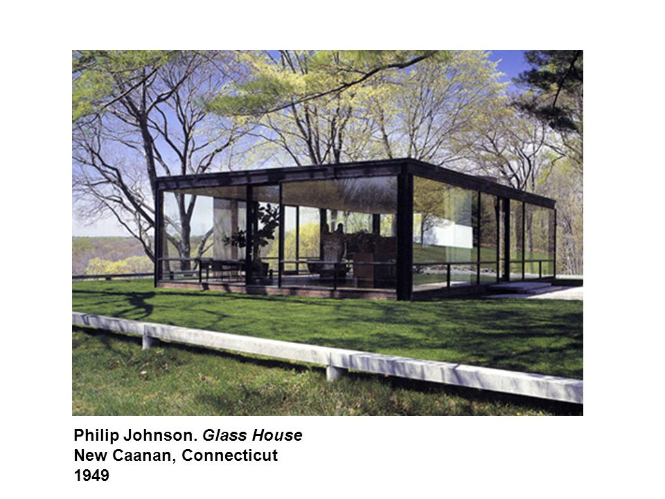 Philip Johnson. Glass House New Caanan, Connecticut 1949