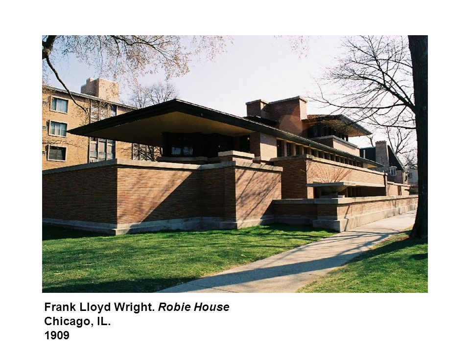 Frank Lloyd Wright. Robie House Chicago, IL. 1909