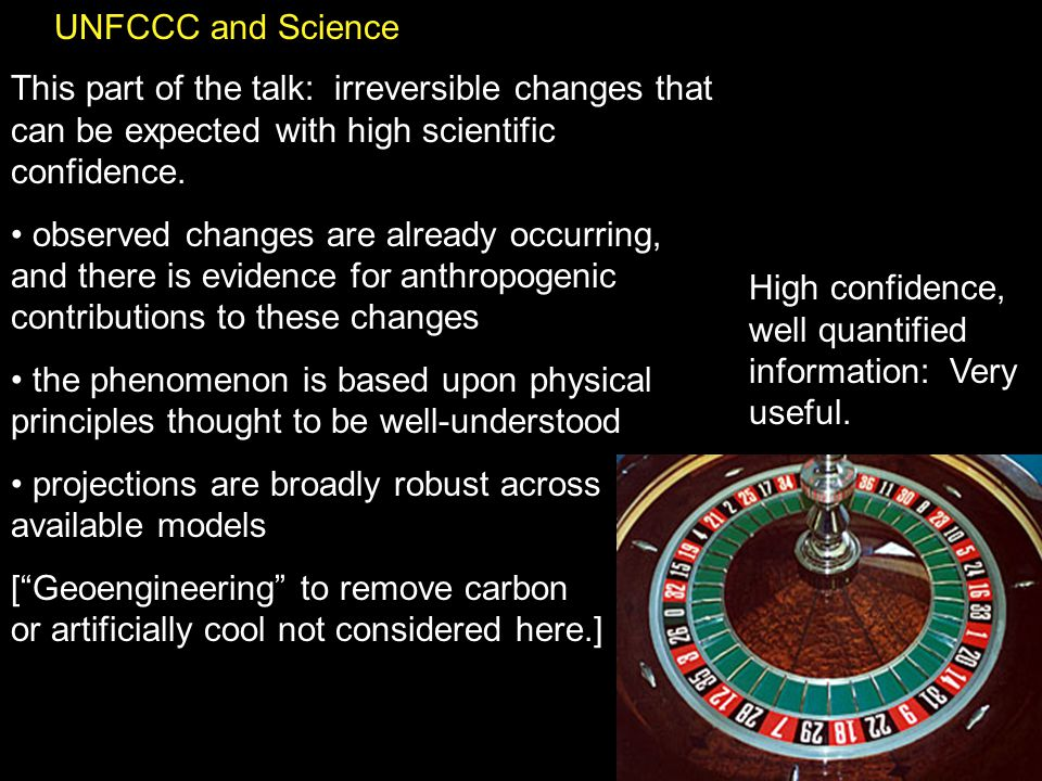 UNFCCC and Science High confidence, well quantified information: Very useful.