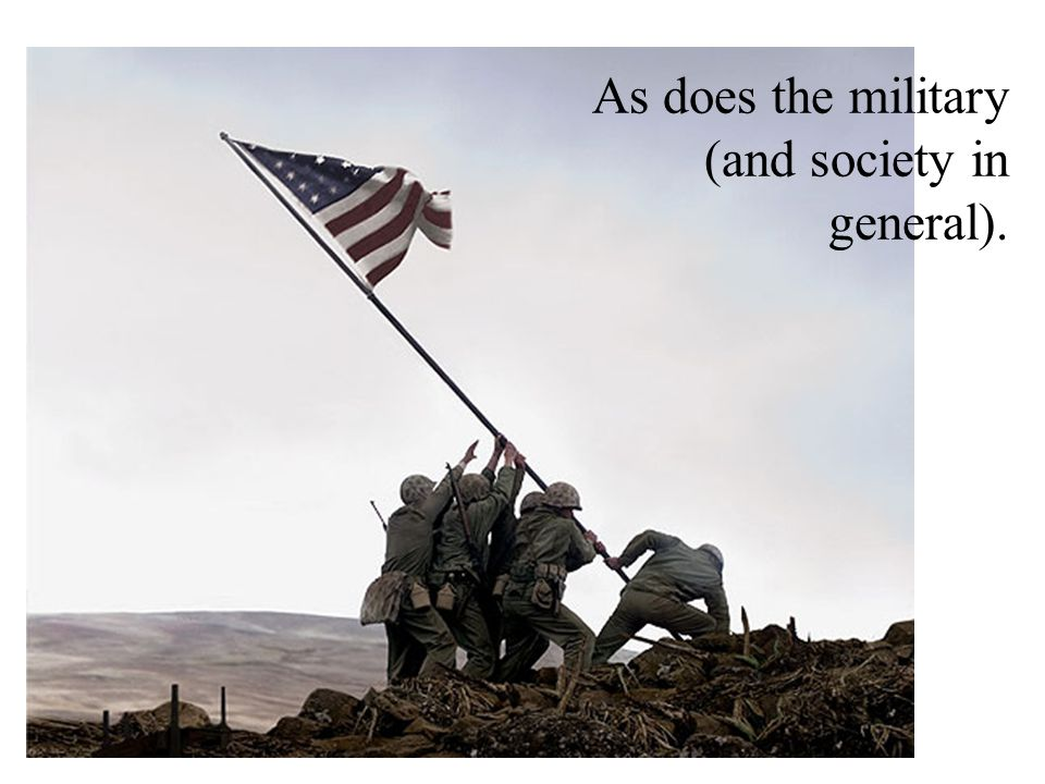 As does the military (and society in general).
