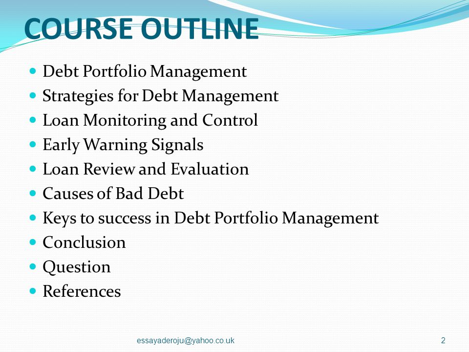 EFFECTIVE DEBT PORTFOLIO MANAGEMENT BY: ADEROJU SOLOMON, FICPM FOR INSTITUTE OF CHARTERED PORTFOLIO MANAGEMENT 1essayaderoju@yahoo.co.uk