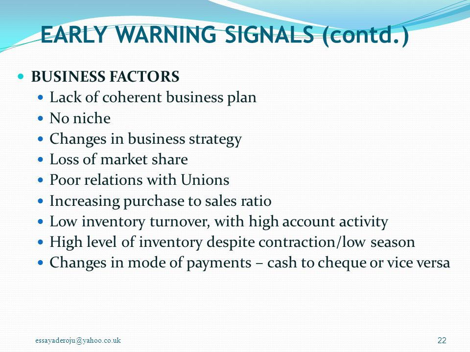 essayaderoju@yahoo.co.uk EARLY WARNING SIGNALS (RETAIL) MACRO-ECONOMIC Large fiscal deficits High inflation and high nominal interest rates Changes in