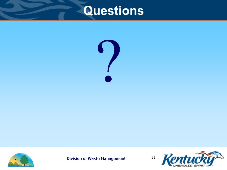 Division of Waste Management Questions ? 11
