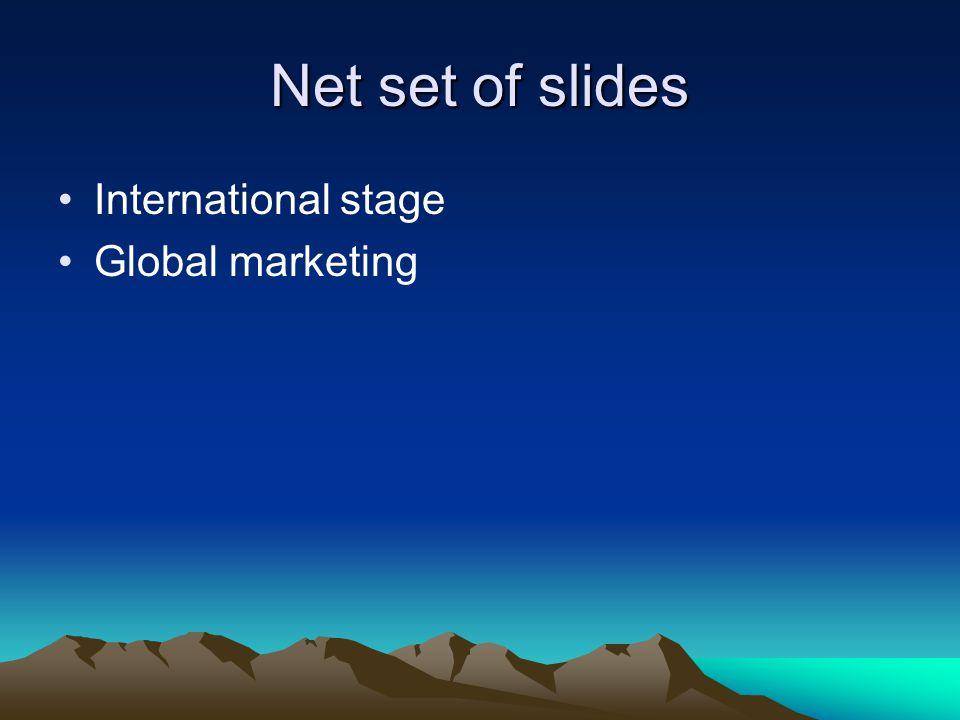 Net set of slides International stage Global marketing