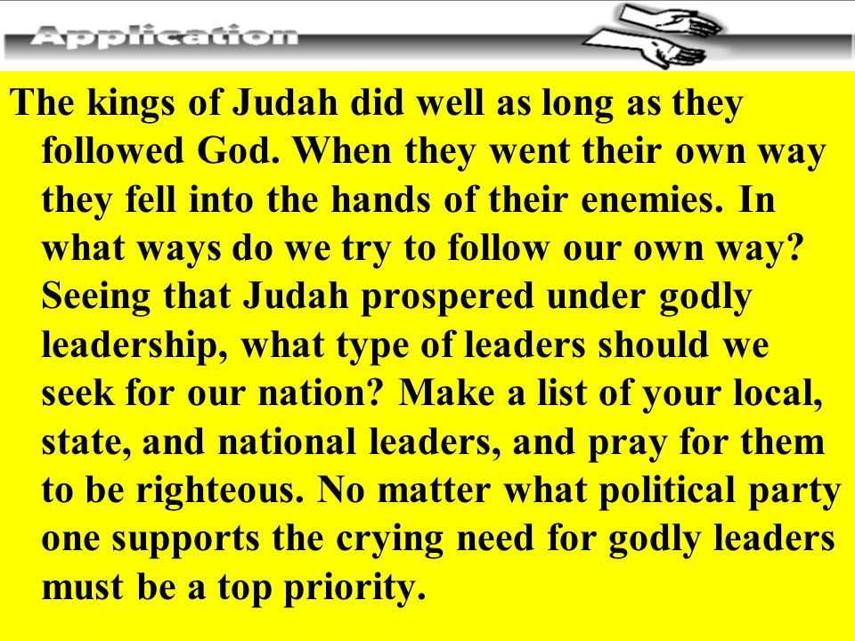 The kings of Judah did well as long as they followed God.